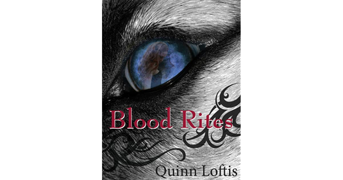 Blood Rites (The Grey Wolves, #2) by Quinn Loftis