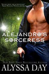 Alejandro's Sorceress by Alyssa Day