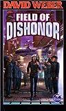 Field of Dishonor (Honor Harrington, #4)