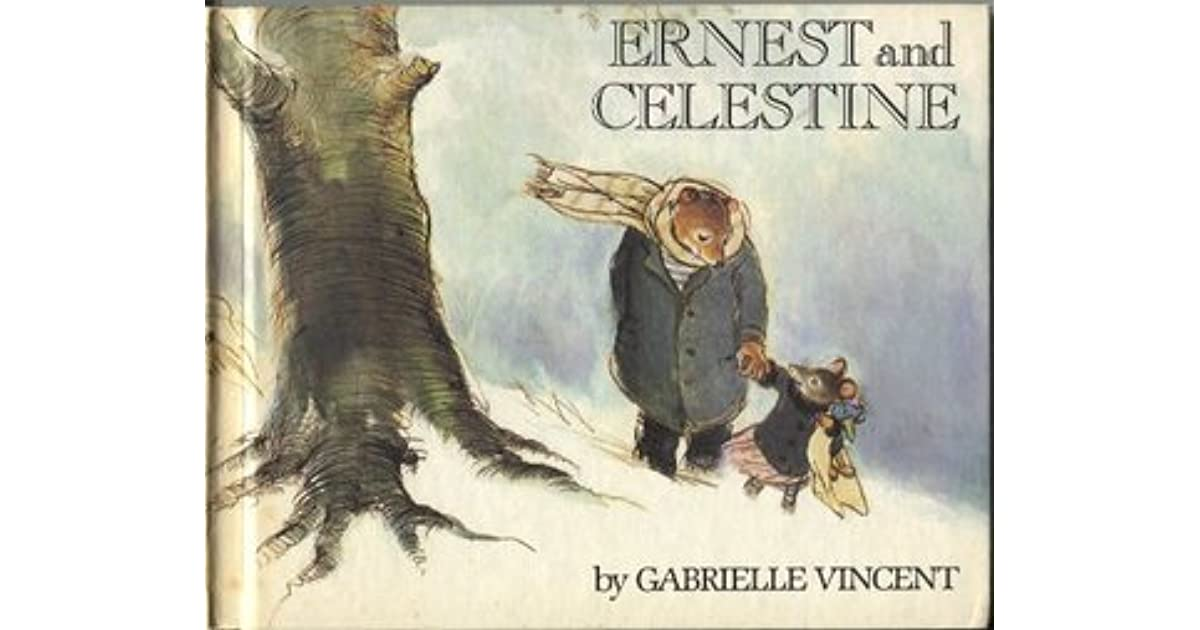Ernest And Celestine By Gabrielle Vincent
