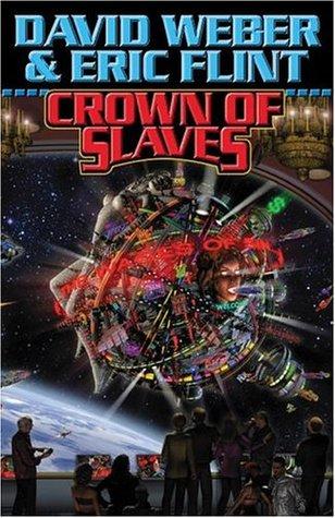 Crown of Slaves (Honorverse: Wages of Sin #1) by David Weber, Eric Flint