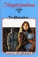 Trollbunden (Sagan om Isfolket, #1)