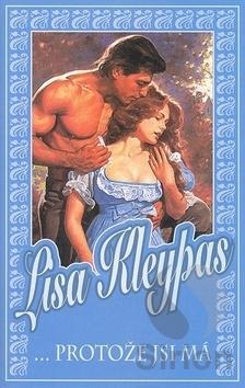 ...protože jsi má by Lisa Kleypas