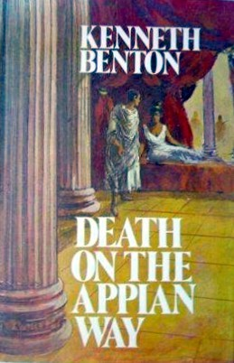 Death On The Appian Way by Kenneth Benton