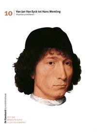 Van Jan Van Eyck tot Hans Memling: Vlaamse primitieven (600 jaar Belgische kunst in 500 kunstwerken, #10)