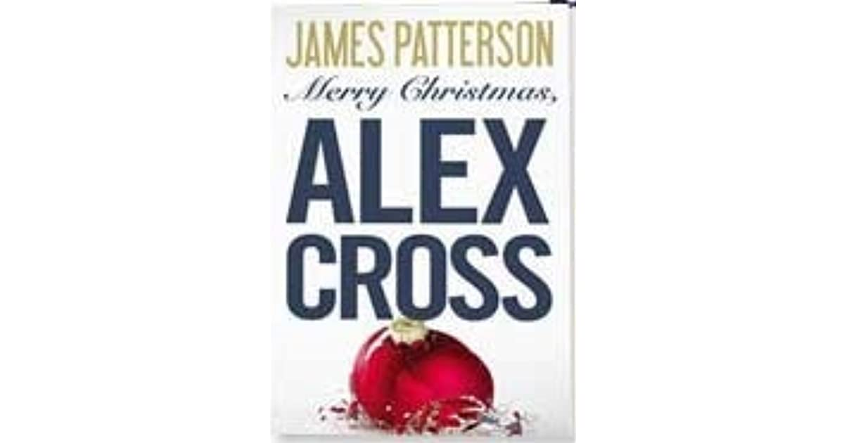 merry christmas alex cross alex cross 19 by james patterson - Merry Christmas Alex Cross