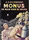 Monus de man van de maan by A.D. Hildebrand