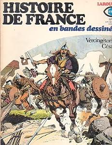 Histoire De France En Bandes Dessinées: No 1 - Vercingétorix César (Histoire De France, #1)