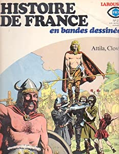 Histoire De France En Bandes Dessinées: No 2 - Attila, Clovis (Histoire De France, #2)