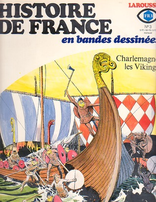 Histoire De France En Bandes Dessinées: No 3 - Charlemagne, les Vikings