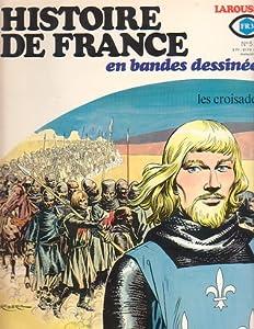 Histoire De France En Bandes Dessinées: No 5 - Croisades (Histoire De France, #5)