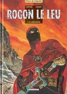 Le Chien rouge (Rogon le leu #3)