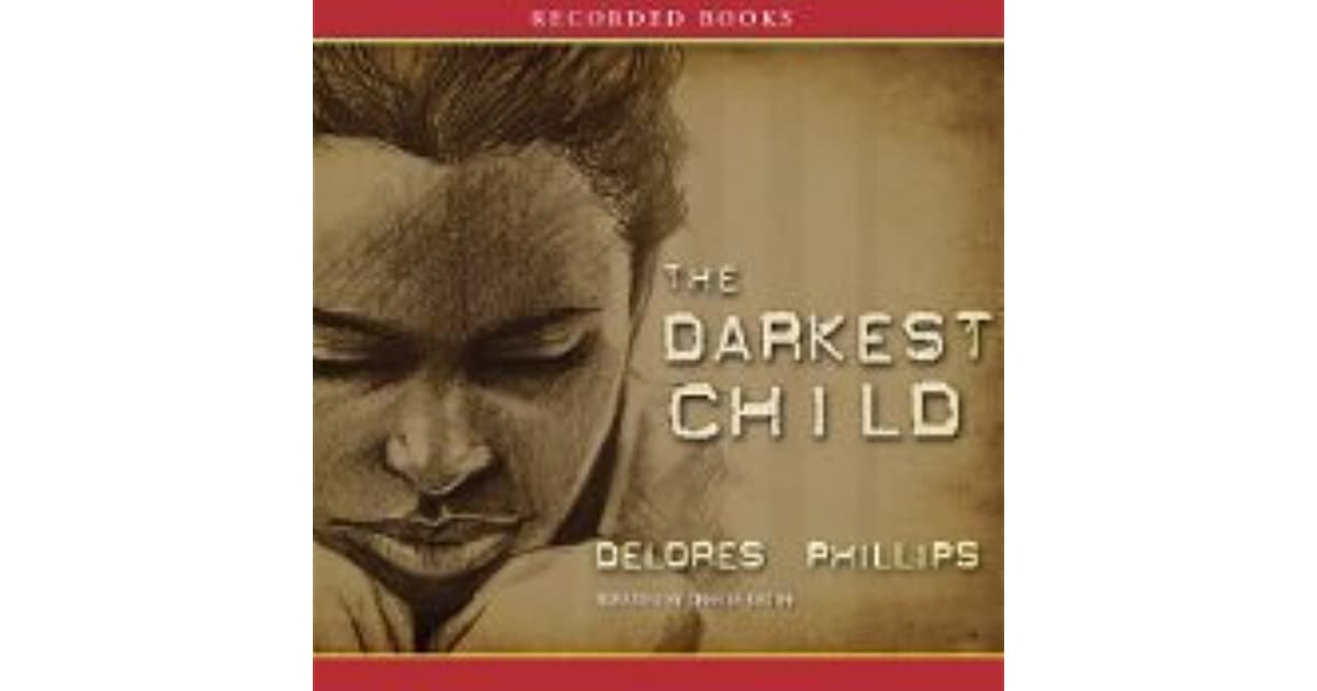 darkest child Listen to darkest child audiobook by delores phillips stream and download audiobooks to your computer, tablet or mobile phone bestsellers and.