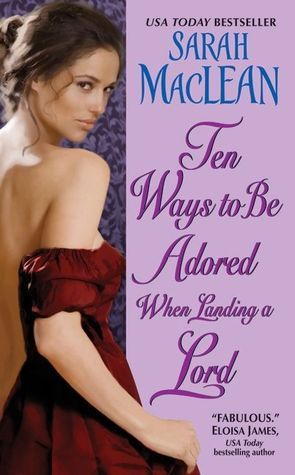 Sarah MacLean - Love By Numbers 2 - Ten Ways to Be Adored When Landing a Lord