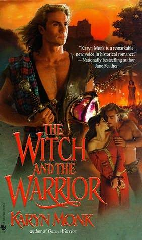 The Witch and the Warrior (Warriors, #2) by Karyn Monk