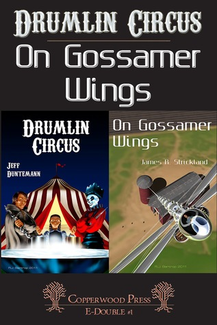 Drumlin Circus / On Gossamer Wings by Jeff Duntemann