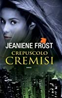 Crepuscolo cremisi (Night Huntress World, #1)