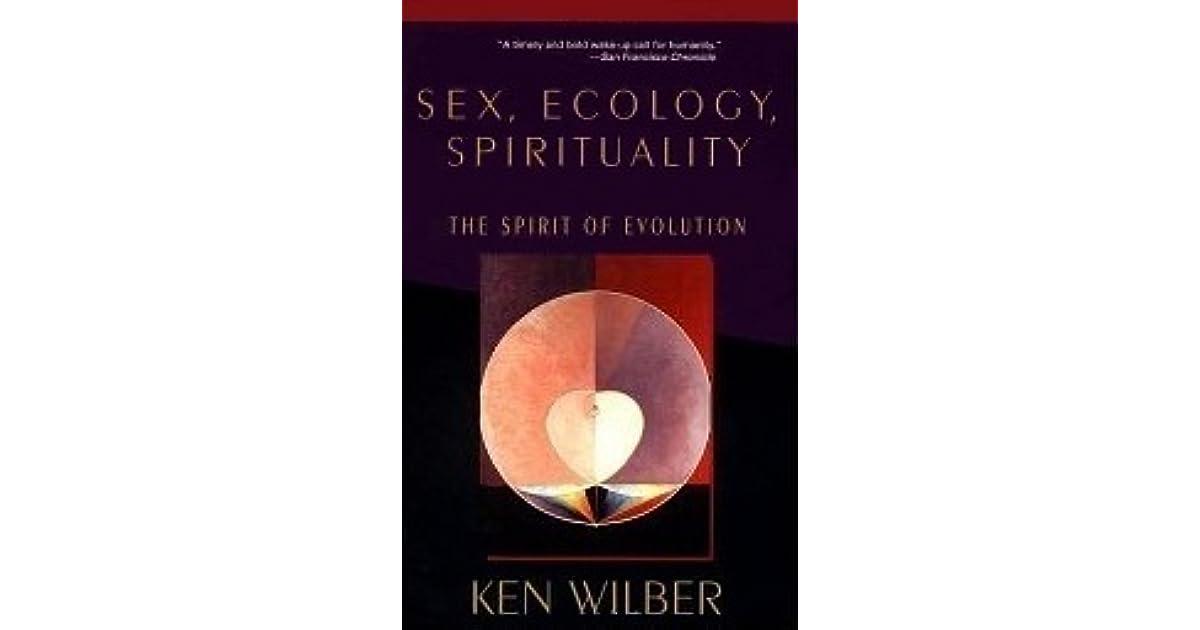 Ken wilbur sex ecology spirituality