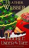 Trouble Under the Tree (Nina Quinn, #6)