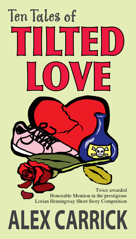 Ten Tales of Tilted Love Alex Carrick