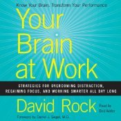 Your Brain at Work: Strategies for Overcoming Distraction, Regaining Focus, and Working Smarter All Day Long (Audiobook)
