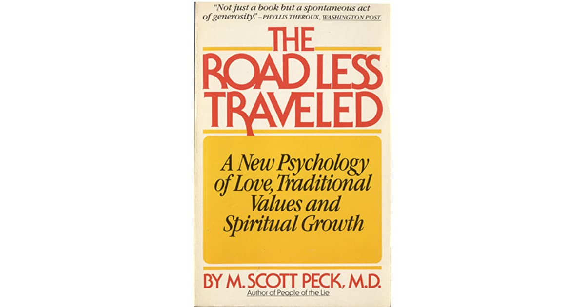 The Road Less Traveled A New Psychology Of Love Traditional Values And Spiritual Growth By M Scott Peck