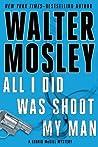 All I Did Was Shoot My Man (Leonid McGill, #4)