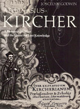 Joscelyn Godwin - Athanasius Kircher A Renaissance Man and the Quest for Lost Knowledge