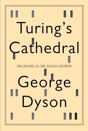 Turing's Cathedral  The Origins of the Digital Universe
