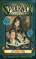 The Spiderwick Chronicles: Volume I: Book 1: The Field Guide; Book 2: The Seeing Stone