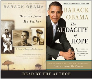 Dreams from My Father: A Story of Race and Inheritance; The Audacity of Hope: Thoughts on Reclaiming the American Dream