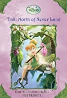 Tink, North of Never Land: Disney Fairies, Book #9