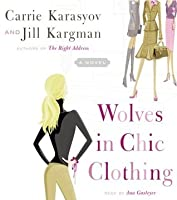Wolves in Chic Clothing: A Novel