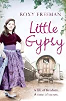 Little Gypsy: A Life of Freedom, a Time of Secrets
