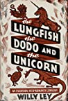 The Lungfish, the Dodo, and the Unicorn: An Excursion into Romantic Zoology