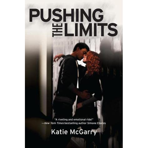 Pushing the Limits (Pushing the Limits, #1) by Katie McGarry