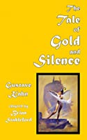 The Tale of Gold and Silence