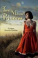Two Moon Princess (Two Moon Princess, #1)