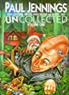 Uncollected Volume One: Unreal, Unbelievable & Quirky Tales
