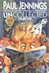 Uncollected Volume Two: Uncanny, Unbearable & Unmentionable