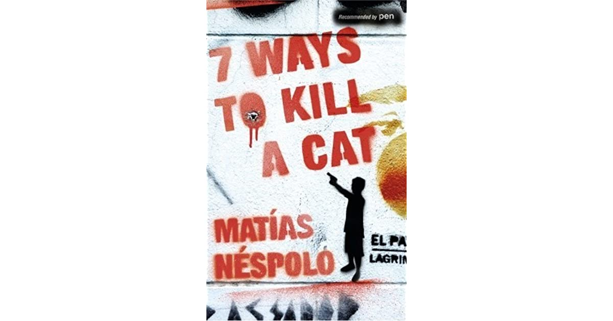 seven ways to kill a cat nespolo matias wynne frank