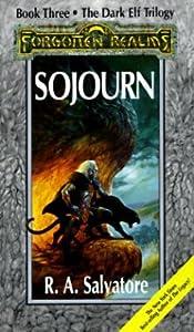 Sojourn (Forgotten Realms: The Dark Elf Trilogy, #3; Legend of Drizzt, #3)