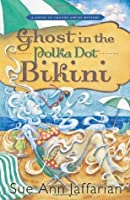 Ghost in the Polka Dot Bikini (A Ghost of Granny Apples Mystery, #2)