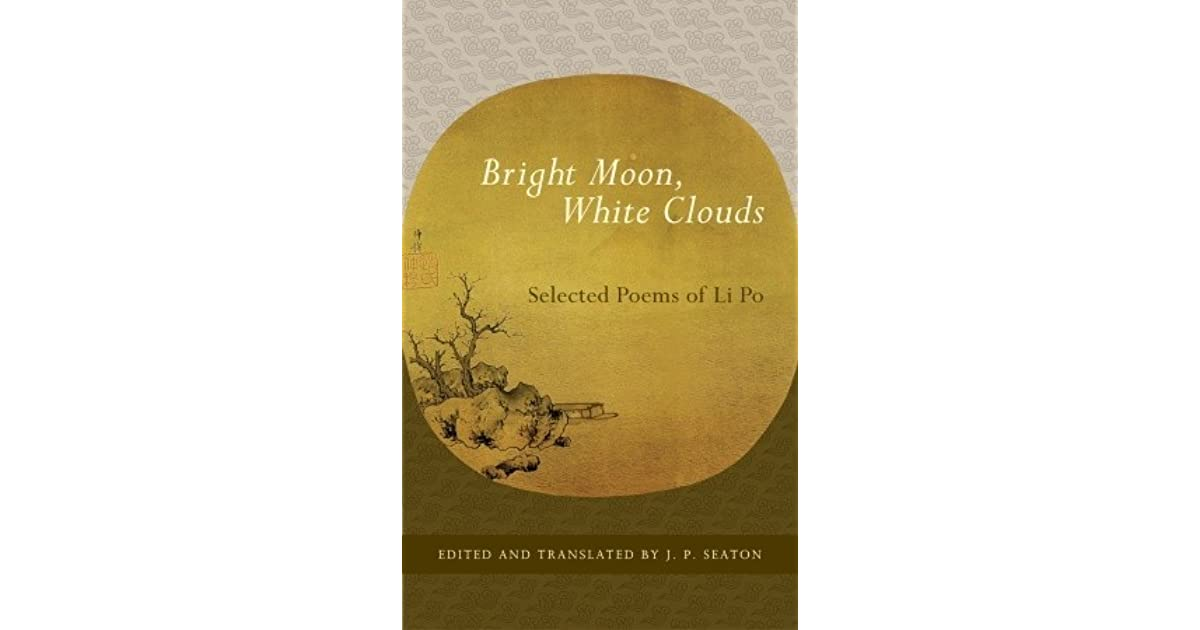 Bright Moon, White Clouds: Selected Poems of Li Po by Li Bai