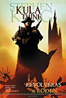 Kula Tmine: Revolveraš je rođen (Stephen King's The Dark Tower - Graphic Novel series #1)