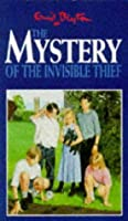 The Mystery of the Invisible Thief (The Five Find-Outers, #8)