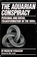 The Aquarian Conspiracy: Personal and Social Transformation in the 1980s