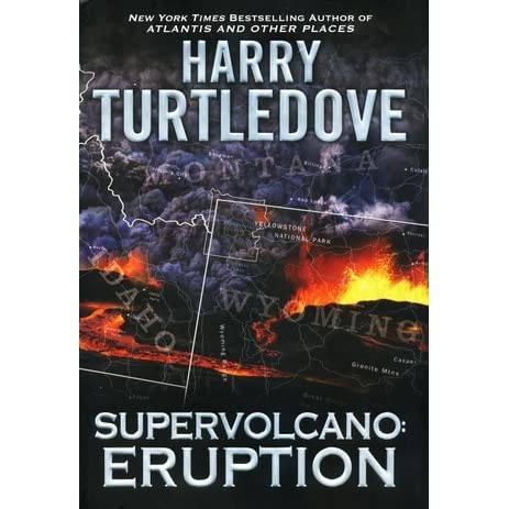 Eruption Supervolcano 1 By Harry Turtledove