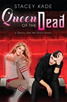 Queen of the Dead (A Ghost and the Goth Novel)