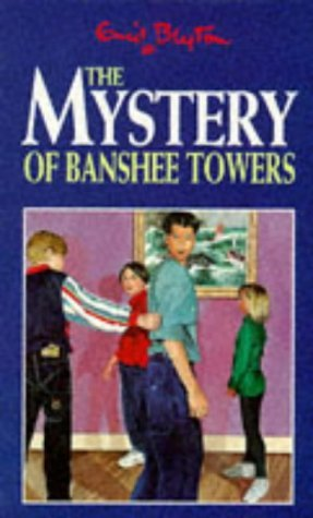 The Mystery of Banshee Towers (The Five Find-Outers, #15)